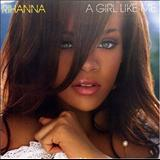 Rihanna - A Girl Like Me