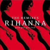 Rihanna - Good Girl Gone Bad : The Remixes