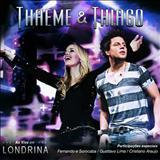 Thaeme e Thiago - Ao Vivo Em Londrina