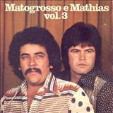 Mato Grosso e Mathias - MATO GROSSO E MATIAS VL 3