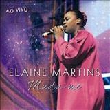 Elaine Martins - Muda-me