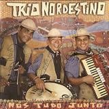 Trio Nordestino - Nós Tudo Junto
