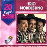 Trio Nordestino - 20 Super Sucessos
