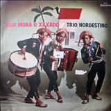Trio Nordestino - Aqui Mora O Xaxado