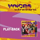 Voices - Sobreviverei Playback