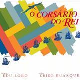 Chico Buarque - O Corsário Do Rei