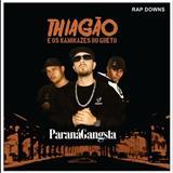 Thiagão E Os Kamikazes Do Gueto - Paraná Gangsta