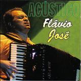 Cantor Flávio José Oficial - FLÁVIO JOSÉ ACUSTICO
