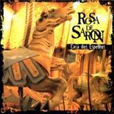 Rosa De Saron - Casa dos Espelhos