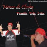 Mc Menor do Chapa - Familia Vida Loka