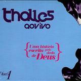 Thalles Roberto - Uma História escrita pelo dedo de Deus (CD 1)