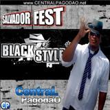 Black Style - Black Style no Salvador fest 2012  + musica nova  >> Super Atualizado