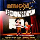 Teodoro e Sampaio - Amigos do Teodoro & Sampaio