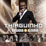 Thiaguinho - OUSADIA ALEGRIA AO VIVO VALENDO