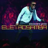 Alexandre Pires -  Eletrosamba Ao Vivo