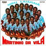 Martinho Da Vila - Meu Laiaraiá