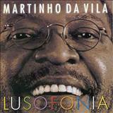 Martinho Da Vila - Lusofonia