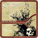 Hot Water Music - The New What Next