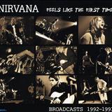 Nirvana - Feels Like The First Time: Broadcasts 1992-1993