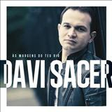 Davi Sacer - As Margens do teu rio