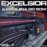Coletâneas - Excelsior - A Máquina do Som Vol. 7