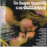 Os Super Quentes - Os Super Quentes E Os Sucessos - Vol 6