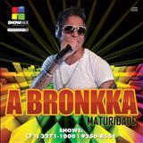 A Bronkka - Maturidade