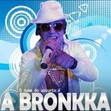 A Bronkka - A Bronkka em ED10