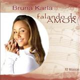 Download – CD Bruna Karla - Falando de Amor 2012