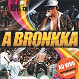 A Bronkka - A Bronkka na Chopada Elétrica 2012