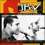 João Bosco e Vinícius - Acústico No Bar