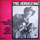 Trio Nordestino - Primeiro E Único