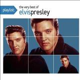 Elvis Presley - Elvis Presley - Playlist The Very Best Of Elvis Presley