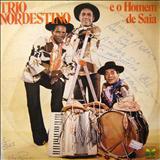 Trio Nordestino - E O Homem De Saia