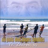 Padre Zezinho - Ao país dos meus sonhos