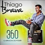 Thiago Brava - 360 Thiago Brava