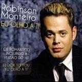 Robson Monteiro - Eu Olho A Ti