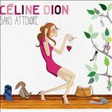 Celine Dion - Sans Attendre