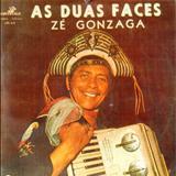 Zé Gonzaga - As Duas Faces De Zé Gonzaga (CANTAGALO)