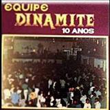 Dinamite - equipe dinamite 10 anos