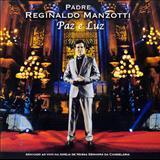Padre Reginaldo Manzotti - Paz e Luz