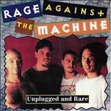 Rage Against The Machine - Unplugged & Rare