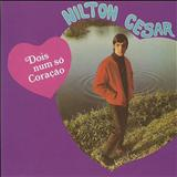 Nilton César - Nilton César - Dois Num Só Coração