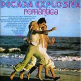 DECADA EXPLOSIVA ROMANTICA  - DECADA EXPLOSIVA ROMANTICA - VOL 1