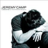Jeremy Camp - Carried Me