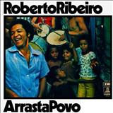 Roberto Ribeiro - Arrasta povo