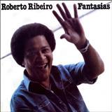 Roberto Ribeiro - Fantasias
