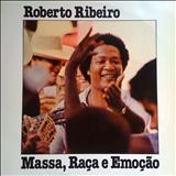 Roberto Ribeiro - Massa, raça e emoção