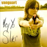 Vanguart - Hey Yo Silver