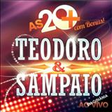 Teodoro e Sampaio - As 20 Mais de Teodoro e Sampaio
